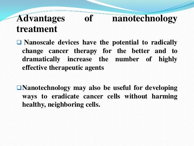 an analysis of the nanotechnology in cancer treatment A thorough look at nanotechnology is worth the investment investing in nanotechnology startups is a good long-term play nanotechnology is still in the forefront of new disrupting technology.