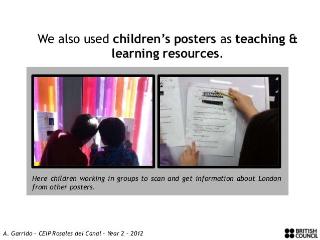 We also used children's posters as teaching &                         learning resources.          Here children working i...