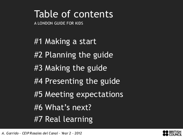 Table of contents                    A LONDON GUIDE FOR KIDS                    #1 Making a start                    #2 Pl...