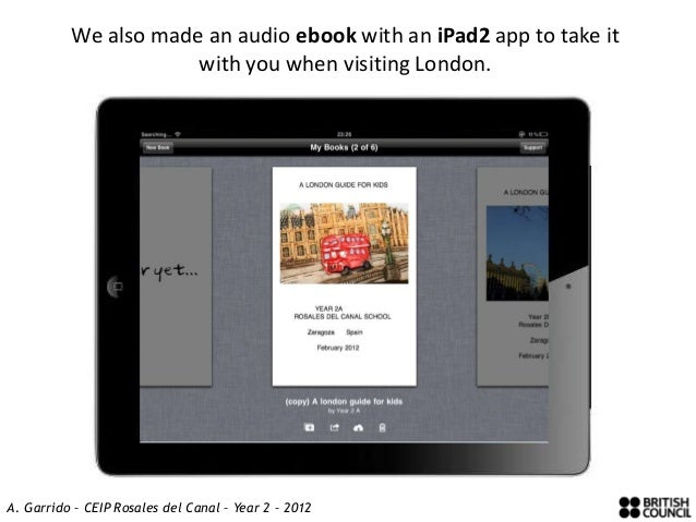 We also made an audio ebook with an iPad2 app to take it                      with you when visiting London.A. Garrido – C...