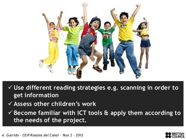  Use different reading strategies e.g. scanning in order to     get information    Assess other children's work    Beco...
