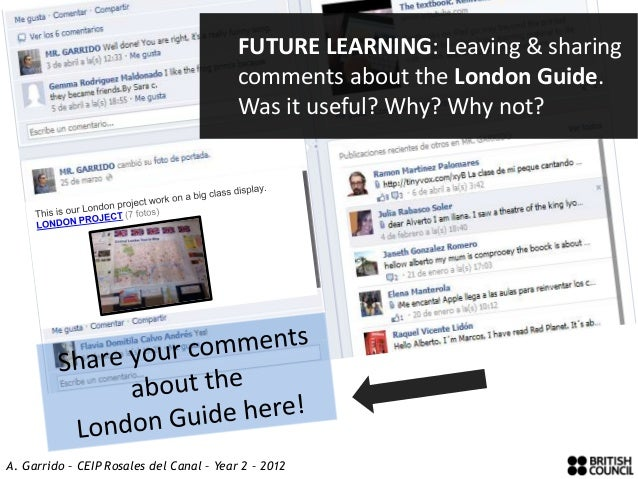 FUTURE LEARNING: Leaving & sharing                                          comments about the London Guide.              ...