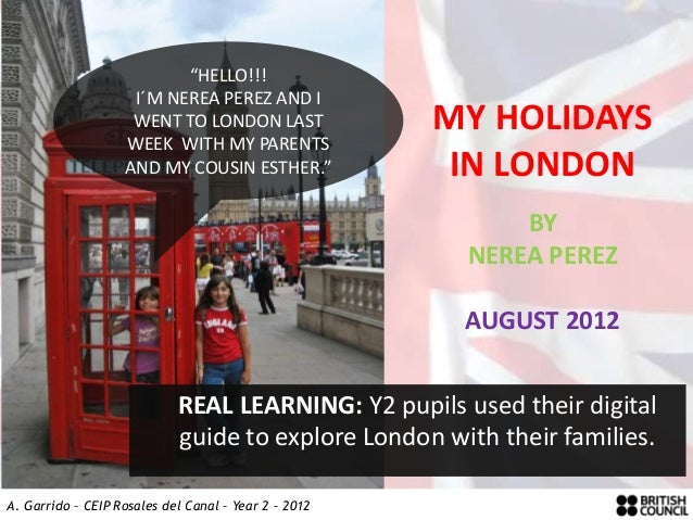 """HELLO!!!                    I´M NEREA PEREZ AND I                    WENT TO LONDON LAST               MY HOLIDAYS       ..."