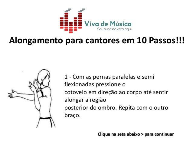 Alongamento para cantores em 10 Passos!!!  1 - Com as pernas paralelas e semi  flexionadas pressione o  cotovelo em direçã...