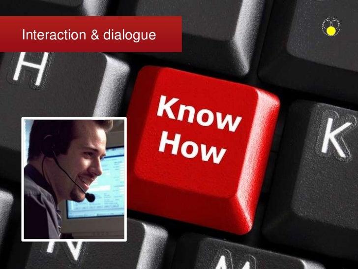 Interaction & dialogue<br />