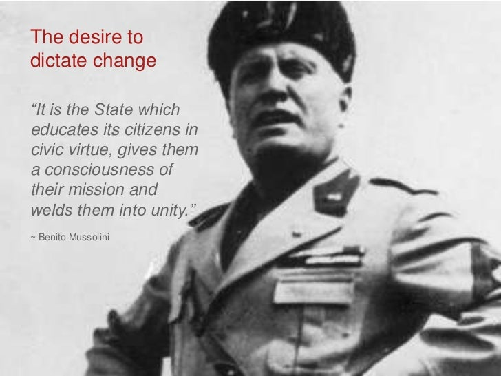 """The desire todictate change<br />""""It is the State which educates its citizens in civic virtue, gives them a consciousness ..."""