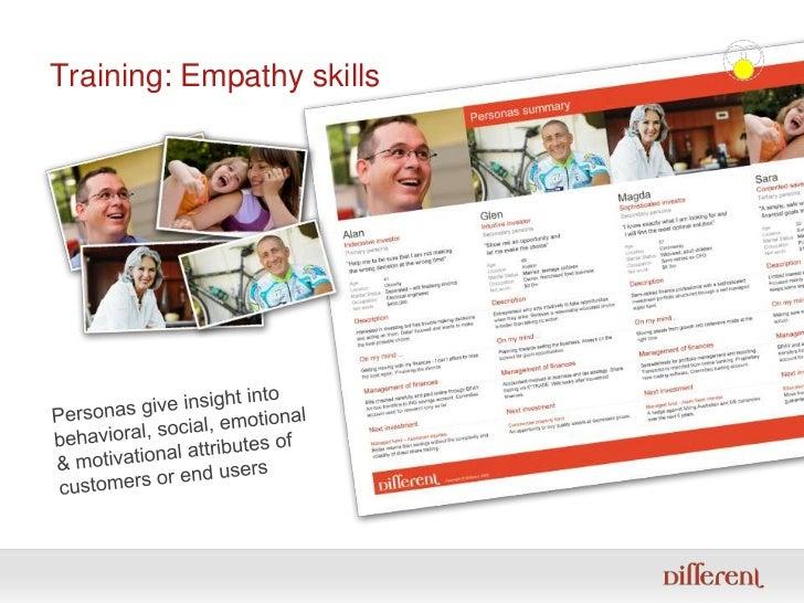 Training: Empathy skills<br />Personas give insight into behavioral, social, emotional & motivational attributes of custom...