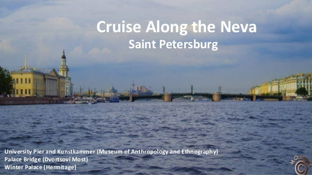 Cruise Along the Neva Saint Petersburg University Pier and Kunstkammer (Museum of Anthropology and Ethnography) Palace Bri...