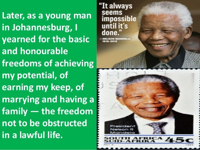 a long walk to freedom essay In this essay, mandela explains his shifting understandings of freedom based on  different  in nelson mandela's long walk to freedom, mandela describes his.