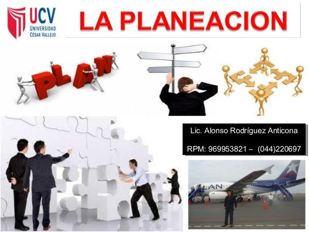 Lic. Alonso Rodríguez Anticona Lic. Alonso Rodríguez Anticona RPM: 969953821 –– (044)220697 RPM: 969953821 (044)220697