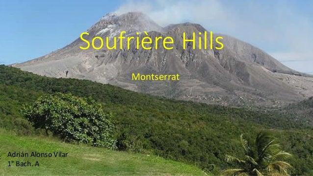 Soufrière Hills Montserrat Adrián Alonso Vilar 1° Bach. A