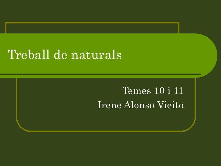 Treball de naturals Temes 10 i 11 Irene Alonso Vieito