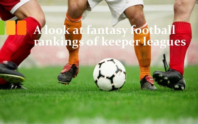 A look at fantasy football  rankings of keeper leagues