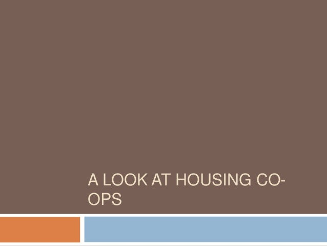 A LOOK AT HOUSING COOPS