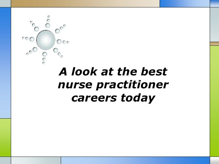 A look at the bestnurse practitioner  careers today