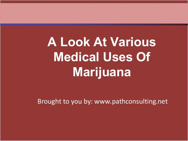 the various medical uses of marijuana For more, visit time health there's a big difference between anecdotal evidence and scientific proof, and the field of medical marijuana research is filled with more of the former than the.