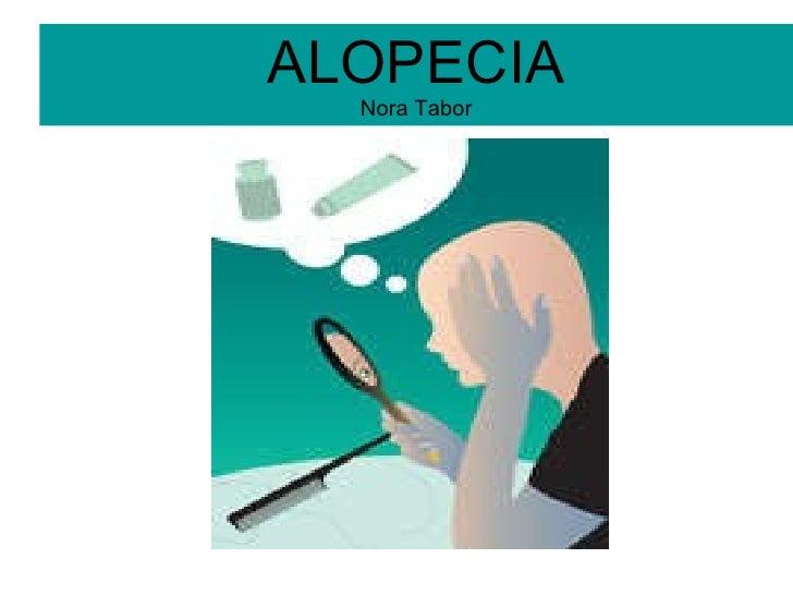 ALOPECIA Nora Tabor