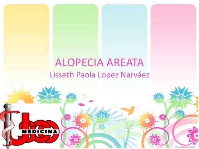 ALOPECIA AREATA Lisseth Paola Lopez Narváez