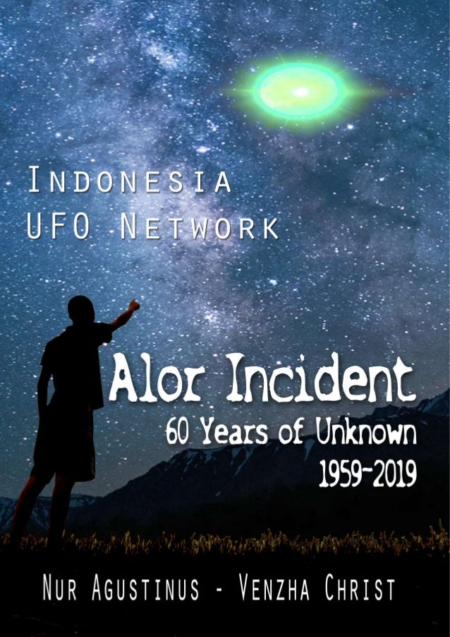 Indonesia UFO Network Alor Incident 60 Years of Unknown 1959-2019