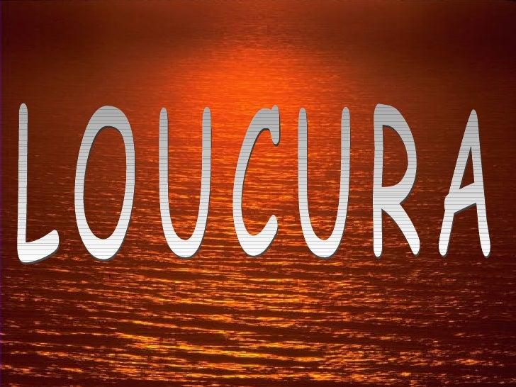 LOUCURA