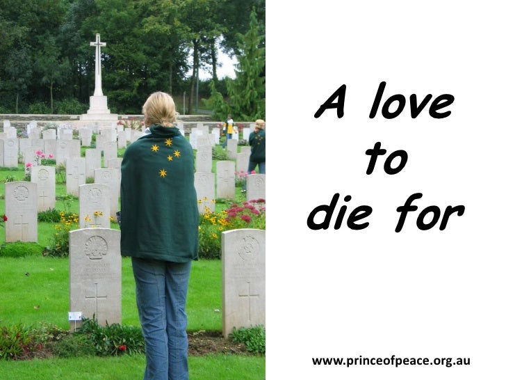 A love to<br />die for<br />www.princeofpeace.org.au<br />