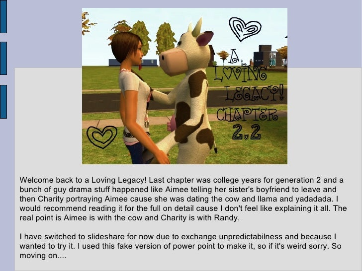 Welcome back to a Loving Legacy! Last chapter was college years for generation 2 and a bunch of guy drama stuff happened l...