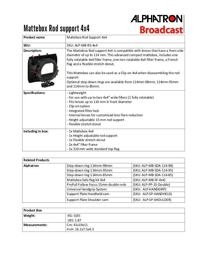 Mattebox Rod support 4x4 Product name  Mattebox Rod Support 4x4  SKU: Description:  SKU: ALP-MB-RS-4x4 The Mattebox Rod su...