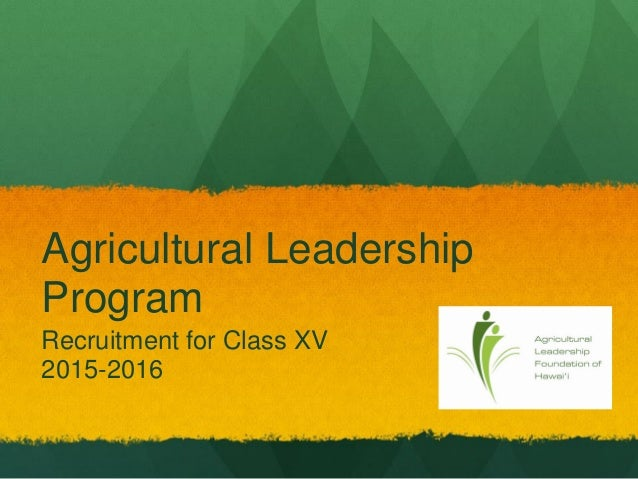 Agricultural Leadership Program Recruitment for Class XV 2015-2016
