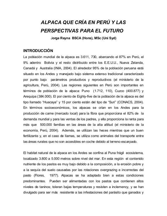 ALPACA QUE CRÍA EN PERÚ Y LAS  PERSPECTIVAS PARA EL FUTURO Jorge Reyna BSCA (Hons),  MSc (Uni Syd)  INTRODUCCIÓN  La pobla...