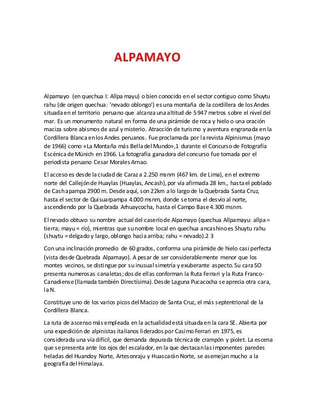 ALPAMAYO Alpamayo (en quechua I: Allpa mayu) o bien conocido en el sector contiguo como Shuytu rahu (de origen quechua: 'n...