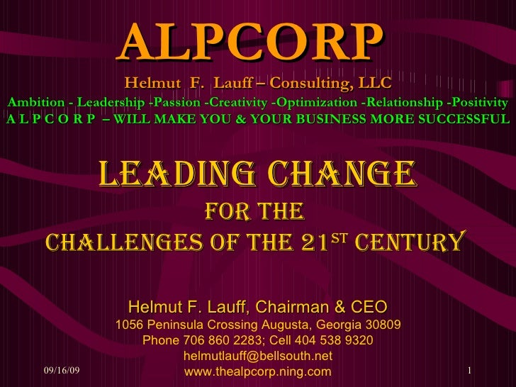 Leading Change for the  Challenges of the 21 st  century   Helmut F. Lauff, Chairman & CEO 1056 Peninsula Crossing Augusta...