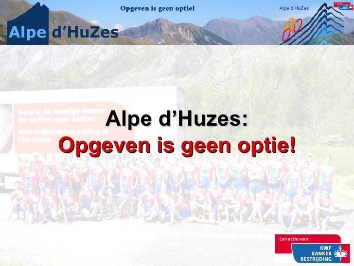 Alpe d'Huzes: Opgeven is g een optie!