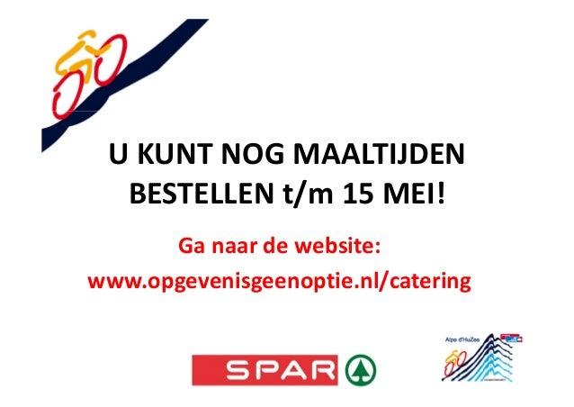 U KUNT NOG MAALTIJDENBESTELLEN t/m 15 MEI!Ga naar de website:www.opgevenisgeenoptie.nl/catering