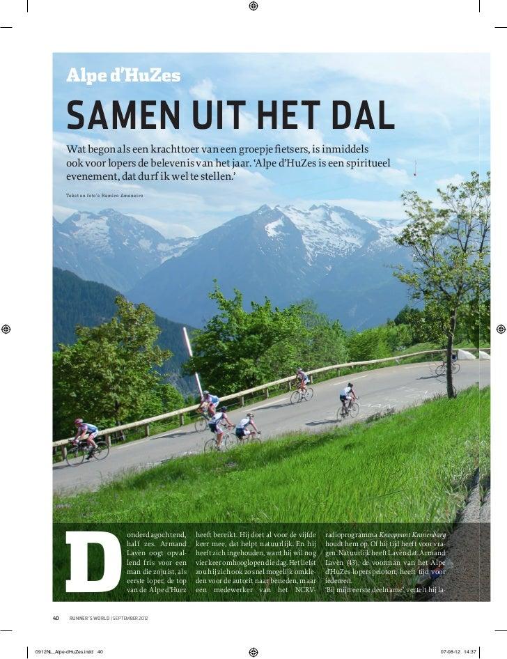 Alpe d'HuZes           SAMEN UIT HET DAL           Wat begon als een krachttoer van een groepje fietsers, is inmiddels     ...