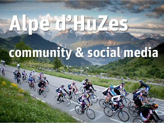 Alpe d'HuZescommunity & social media