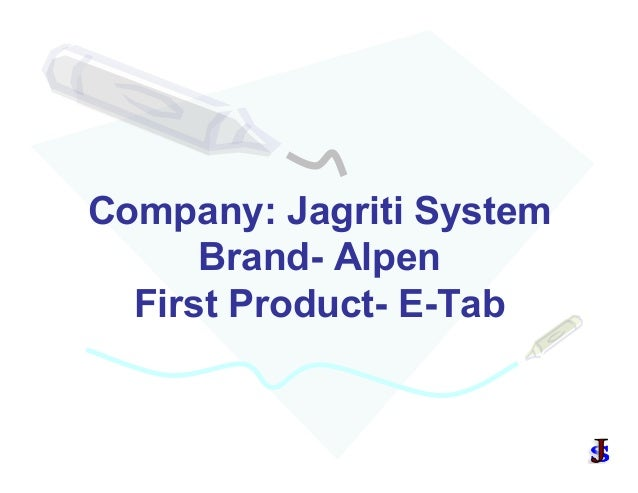 Company: Jagriti System Brand- Alpen First Product- E-Tab