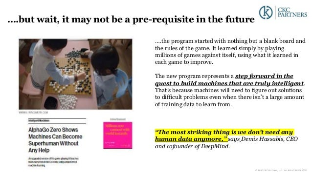 ….the program started with nothing but a blank board and the rules of the game. It learned simply by playing millions of g...
