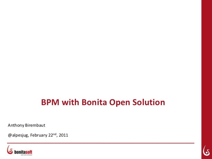 BPM with Bonita Open Solution<br />Anthony Birembaut<br />@alpesjug, February 22nd, 2011<br />