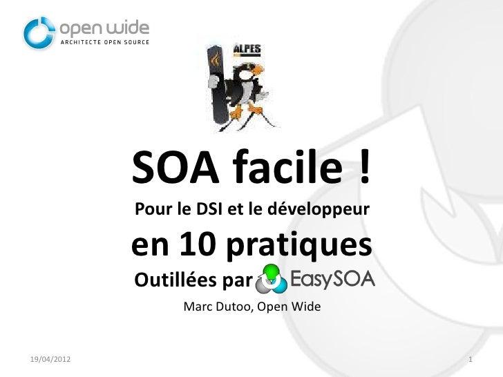 SOA facile !             Pour le DSI et le développeur             en 10 pratiques             Outillées par              ...