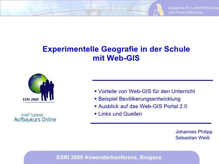 Experimentelle Geografie in der Schule mit Web-GIS <ul><li>Vorteile von Web-GIS für den Unterricht </li></ul><ul><li>Beisp...