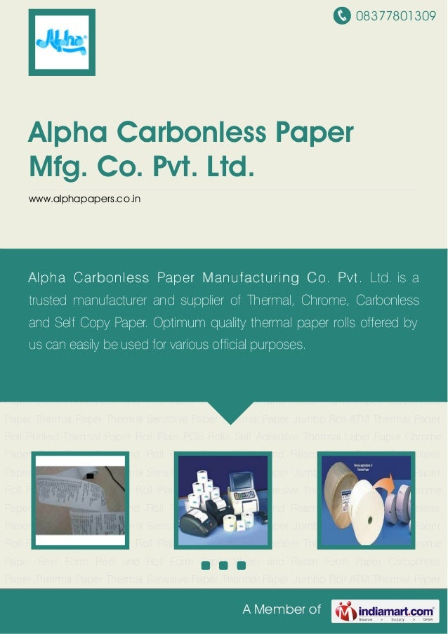 08377801309A Member ofAlpha Carbonless PaperMfg. Co. Pvt. Ltd.www.alphapapers.co.inThermal Paper Thermal Sensitive Paper T...