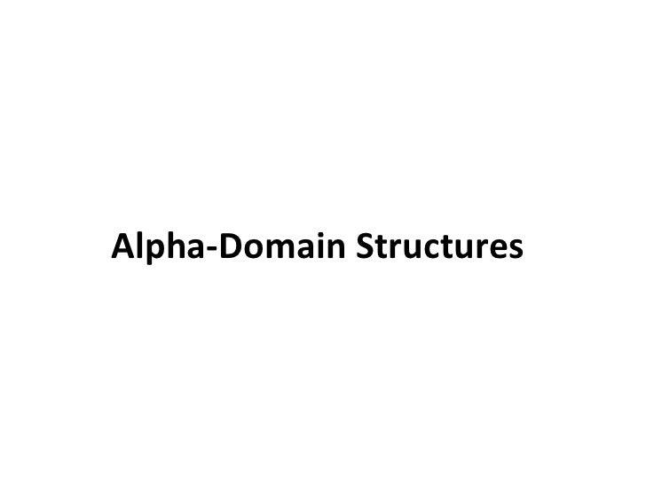 Alpha-Domain Structures