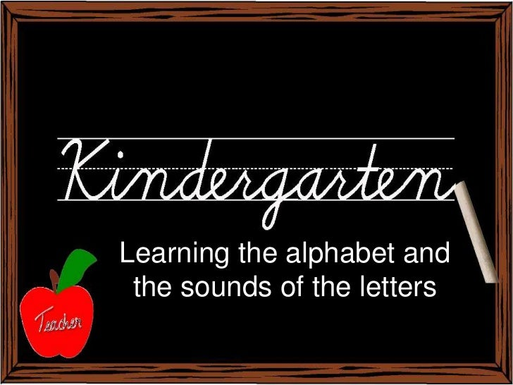 Learning the alphabet and the sounds of the letters