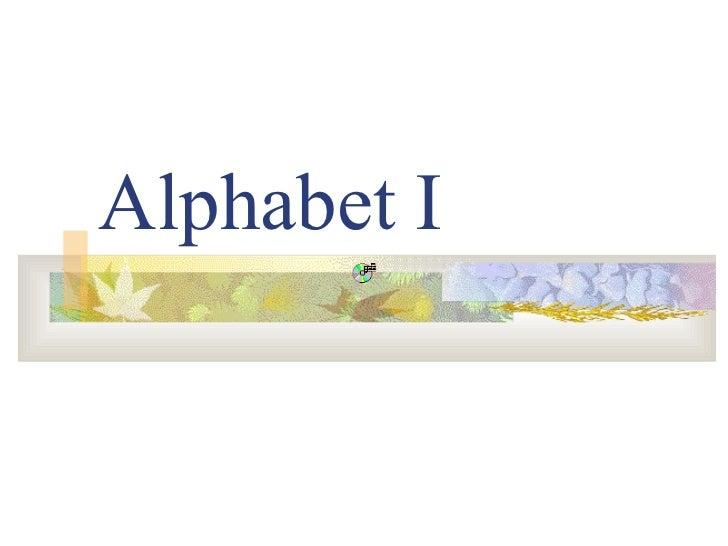 Alphabet I