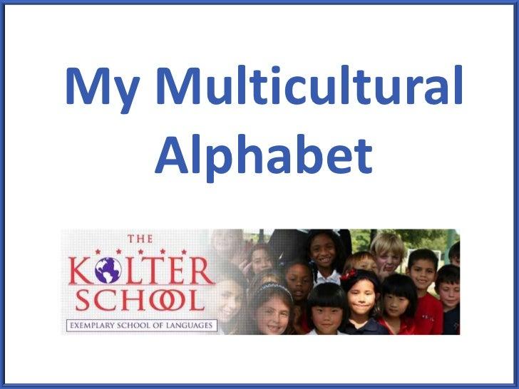 My MulticulturalAlphabet<br />