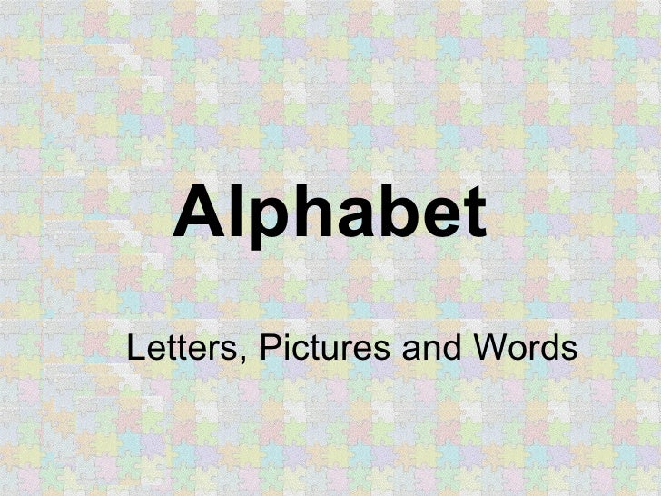 Alphabet Letters, Pictures and Words