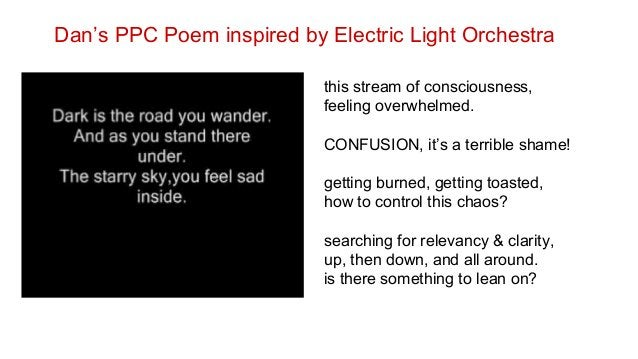 Dan's PPC Poem inspired by Electric Light Orchestra this stream of consciousness, feeling overwhelmed. CONFUSION, it's a t...