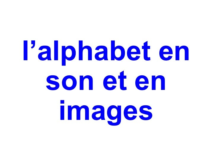 l'alphabet en   son et en    images