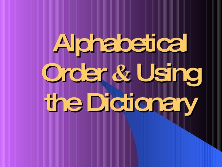 Alphabetical Order  &  Using the Dictionary