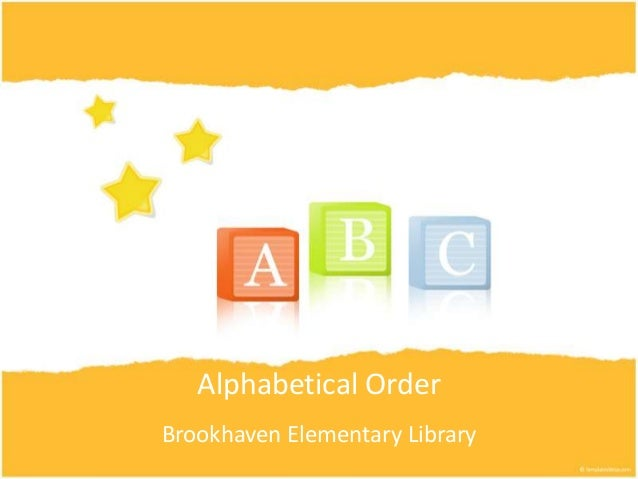 Alphabetical OrderBrookhaven Elementary Library